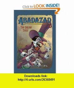 Abadazad #2 Dream Thief, The J.M. DeMatteis, Mike Ploog , ISBN-10: 1423100646  ,  , ASIN: B001QFY1YO , tutorials , pdf , ebook , torrent , downloads , rapidshare , filesonic , hotfile , megaupload , fileserve