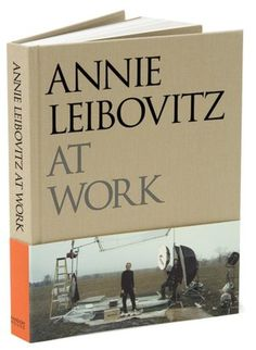 BARNES & NOBLE | Annie Leibovitz at Work by Annie Leibovitz, Random House Publishing Group | Hardcover