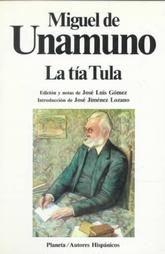 """""""La tía Tula"""", Miguel de Unamuno."""