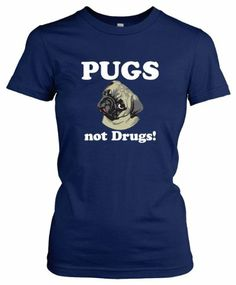 Womens Pugs Not Drugs t shirt funny pug shirt classic womens