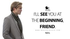 Neil: I'll see you at the beginning, friend. #Neil #TENET #TENET2020 #TENETMovie #TENETQuotes