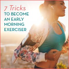 So you're not a morning person, but you want to get in your workouts? We'll show you how to become an early riser and exerciser.