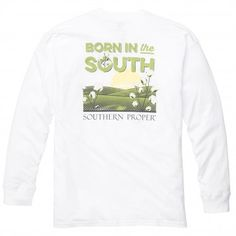 Born In The South: White Long Sleeve #southernproper