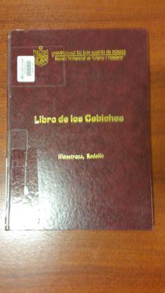 Título: Libro de los Cebiches /  Autor: Hinostroza, Rodolfo / Ubicación: FCCTP – Gastronomía – Tercer piso / Código:  G/PE/ 641.6921 H561