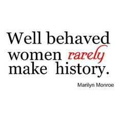 Well behaved women rarely quote marilyn monroe wall sayings