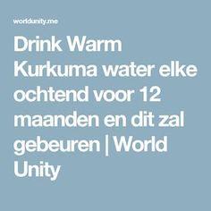 Drink Warm Kurkuma water elke ochtend voor 12 maanden en dit zal gebeuren | World Unity