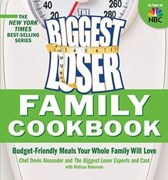 The Biggest Loser Family Cookbook BudgetFriendly Meals Your Whole Family Will Love ** Want to know more, click on the image.