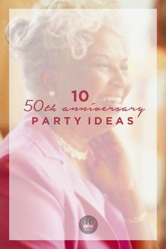 Looking for 50th anniversary party ideas? Celebrate longtime love with these helpful party planning tips and 50th wedding anniversary party ideas from Hallmark.