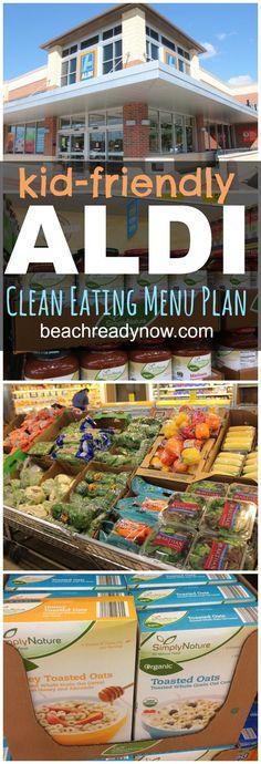 Kid-Friendly Clean Eating Menu Plan featuring foods from ALDI