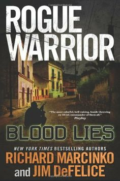 Rogue Warrior: Blood Lies by Richard Marcinko. $14.12. Publisher: Forge Books; First Edition edition (September 18, 2012). Author: Jim DeFelice. 368 pages. Series - Rogue Warrior