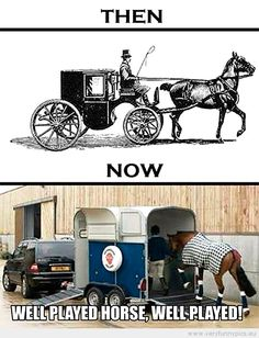 horses back then and now. Well played horse, well played!!! funny #truth