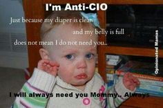 I'm anti-cry it out. Just because my diaper is clean and my belly is full does not mean I do not need you.. I will always need you mommy. Always. #attachment #parenting