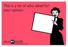 this is a list of who asked for your opinion