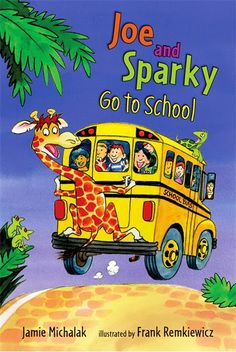 JOE AND SPARKY GO TO SCHOOL by Jamie Michalak, illustrated by Frank Remkiewicz (The Little Crooked Cottage's Picks for Funny Back-to-School Books)