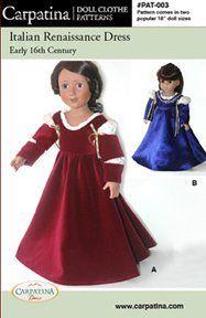 "Italian Renaissance Dress Pattern in 2 Sizes: For 18"" American Girl Dolls and for 18"" Slim Dolls by Carpatina LLC, http://www.amazon.com/dp/B001D9E0S0/ref=cm_sw_r_pi_dp_yDJ4pb09T87ZK"