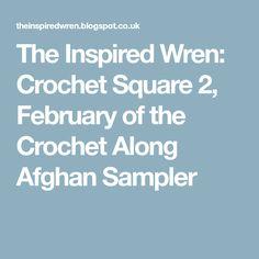 The Inspired Wren: Crochet Square 2, February of the Crochet Along Afghan Sampler