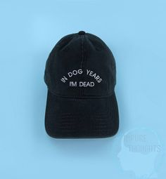 In Dog Years I'm Dead Baseball Cap Dad Hat Low by IMPURETHOUGHTS