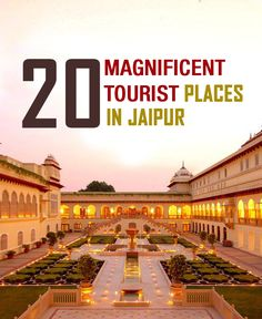 20 Magnificent Tourist Places In Jaipur