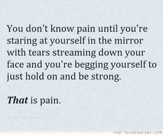 It is an internal pain that tears at your soul and never goes away ...