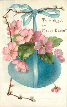 TO WISH YOU A HAPPY EASTER pussy-willow left & pink polyanthus over blue egg hanging from same coloured ribbon - TuckDB