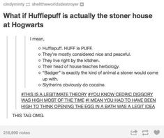 "When they realised the actual truth about Hufflepuff. | 29 Times Tumblr Raised Serious Questions About ""Harry Potter"""