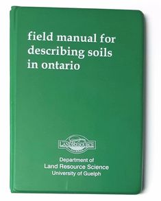 Field Manual for Describing Soils in Ontario: Department of Land Resource...