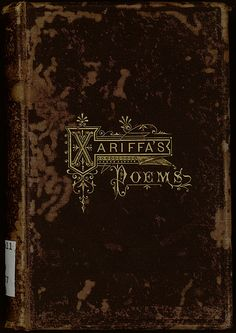 Xariffa's poems Author:  	Townsend, Mary Ashley Van Voorhis, 1836?-1901 Date:  	1873 Place/Time:  	United States Publisher:  	Philadelphia: J.B. Lippincott & Co.