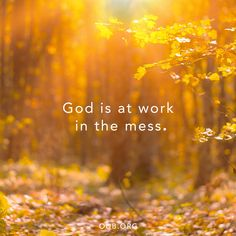 God is at work in the mess. That's the message of the Bible. Bible Verses Quotes, Scripture Images, Bible Scriptures, Motivational Words, Inspirational Message, Inspiring Quotes, Spiritual Inspiration, Daily Inspiration, Daily Devotional
