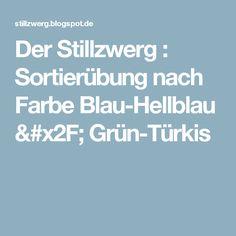 Der Stillzwerg : Sortierübung nach Farbe Blau-Hellblau / Grün-Türkis