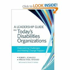 A Leadership Guide for Today's Disabilities Organizations: Robert Schalock Ph.D., Miguel Verdugo Alonso Ph.D.