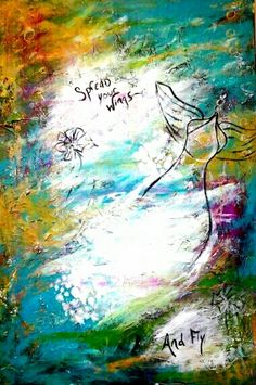 Spread Your Wings and Fly 24 x 36 inches Unframed Original Acrylic and Mixed Media on Canvas $550.00