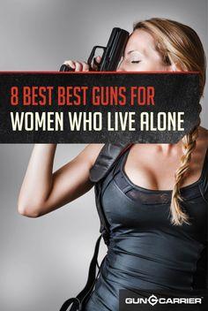 8 Best Guns for Women Living Alone | Top Survival Handguns For Girls by Gun Carrier at http://guncarrier.com/8-best-guns-for-women-living-alone/
