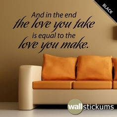 The Beatles Wall Decal Quote And in the end the love you take is equal to the love you make Vinyl Sticker