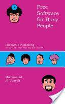 """Free Software for Busy People"" by Mohammad Al-Ubaydli, Ashoka UK Fellow"