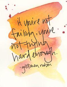 "Failing   Courtney Khail Stationery  ""if you're not failing, you're not trying hard enough""-gretchen rubin"