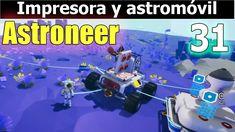 Creando la impresora y el astromóvil pequeños | Astroneer #31 |  Gamepla...