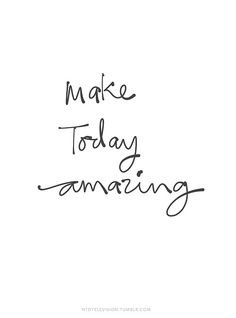 Life in Black & White | Make today amazing! Life Quote