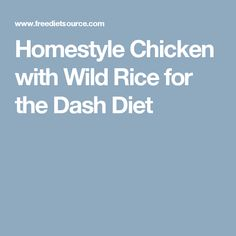 Homestyle Chicken with Wild Rice for the Dash Diet