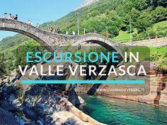 Escursione nella Valle Verzasca: come raggiungerla e cosa vedere