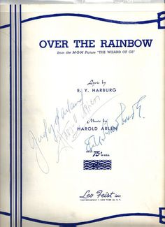 """""""Over The Rainbow"""" sheet music signed by Judy Garland, Harold Arlen, and E.Y. Harburg. For $24,000. You could buy a car, or you could buy this. Let's face it, this is much cooler than a car."""
