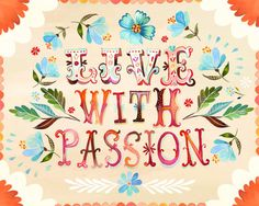 Let's face it, there is nothing more attractive than a life lived with passion.
