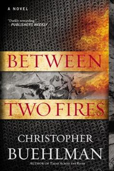 """Between Two Fires by Christopher Buehlman, Click to Start Reading eBook, """"Buehlman…slips effortlessly into a different kind of literary sensibility, one that doesn't scrimp o"""
