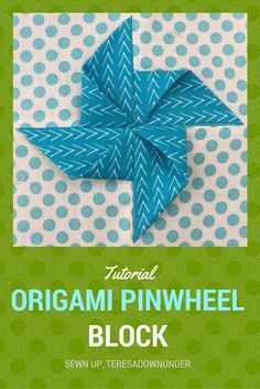 How to make an origami pinwheel quilt block Block size 7 inches Fabric needs 4 x 3¾ inches squares for the pinwheel 4 x 3¾ inches squares, for the background fabric Closeups   An ori...