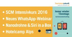 Immer wieder TZonntags 13.12.15: HotelcampAlps, Whats App-Webinar, Facebook Collections & Live Video, Storytelling im Tourismus, Nanodrohne, Sprachassistenten, SCM Intensivkurs Tourismuskommunikation und -marketing Google Glass, George Clooney, Microsoft, Happy Birthday, Marketing, Videos, Cruise, Blog, Tours
