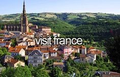 Before I die, I want to...visit France