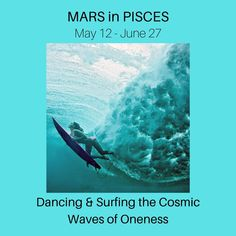 Mars In Pisces, Pisces Love, Mercury Sign, May 12, Cosmic, Tarot, Surfing, Medicine, Waves