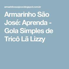 Armarinho São José: Aprenda - Gola Simples de Tricô Lã Lizzy