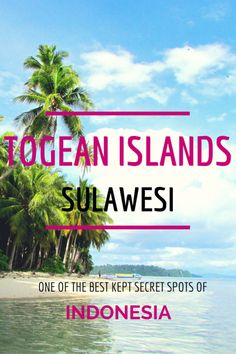 Togean islands in Sulawesi (Indonesia) are a truly off the beaten path paradise!