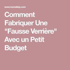 """Comment Fabriquer Une """"Fausse Verrière"""" Avec un Petit Budget"""