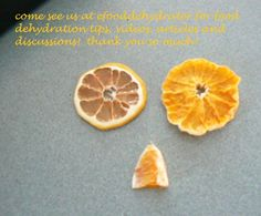 Dehydrating oranges at home is not only fun and easy, but also very healthy.  We have almost 50 videos on how to dehydrate a variety of different fruits and veggies.  See us at EfoodDehydrator.com!  Have a terrific day.